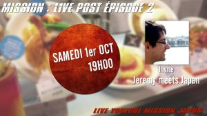 Mission-Live-post-épisode-2-Avec-Jeremy-Meets-Japan