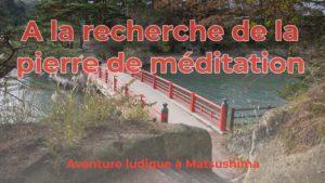 A-la-recherche-de-la-pierre-de-méditation-et-de-la-chance-aussi