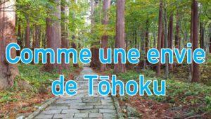Comme-une-envie-de-Tōhoku