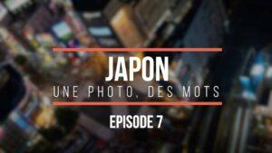 Japon-une-photo-des-mots-épisode-7